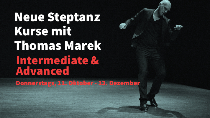 Neue Steptanz Kurse Intermediate & Advanced